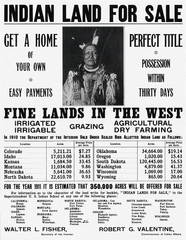 U.S. Government advertising for Western lands stolen from the Indians, despite scores of treaties that guaranteed this would never happen. Native Americans lost, over the 47 years of the Dawes Allotment Act's life, about 90 million acres (360,000 km²) of treaty land, or about two-thirds of the 1887 land base. About 90,000 Native Americans were made landless. (Indigenous Peoples Issues and Resources)