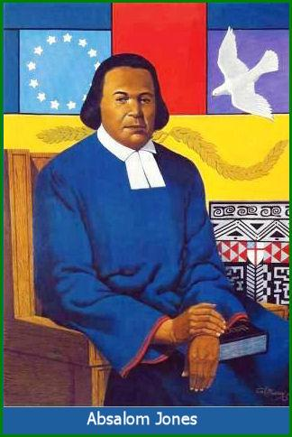 """Absalom Jones had to overcome one trial after another to get where he wanted and needed to be, a leader in the Lord's house. He was born into slavery - taught himself to read the Bible - saved a """"king's ransom"""" to buy his way out of bondage - traveled to Philadelphia and joined St. George's Methodist Church, where he was such a good evangelist, more Black folk started coming, so the Whites panicked, built a slaves' gallery and introduced segregation in the pews without telling anyone. When they tried to make Black people move, Jones and his friend Richard Allen led a walkout and founded their own African Church. Once formed, they petitioned the Episcopal Diocese of Pennsylvania for admission, if the Bishop met certain demands. Jones was soon ordained a deacon, but had to wait another 9 years to become a priest. But he did so, making history with every step he took. St. Thomas's African Episcopal Church remains a pride and joy of that diocese today. (The Rev. Dr. Lynn A. Collins)"""