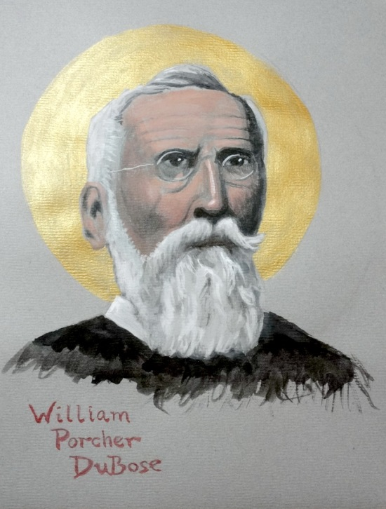 The Rev. Dr. William P. DuBose was a liberal catholic evangelical, the most brilliant theologian in the Episcopal Church of his day, but unknown until his first book at age 56. As a young man he was a surgeon and chaplain in the Confederate Army during the U.S. Civil War.