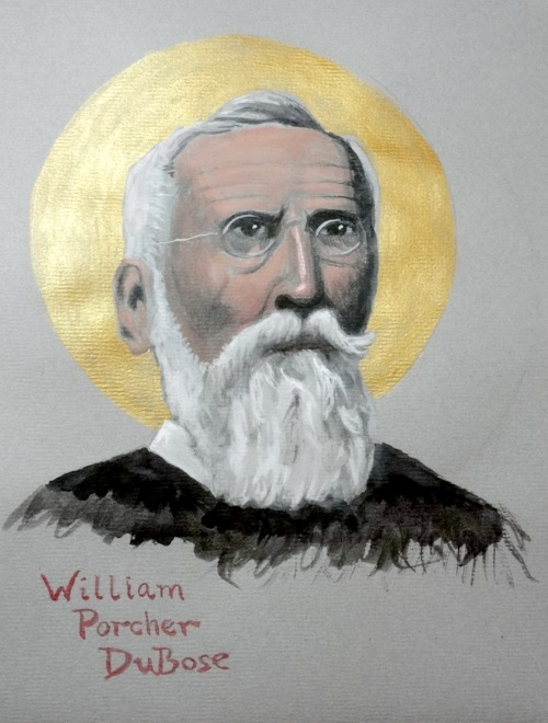 The Rev. Tobias S. Haller, BSG: William Porcher DuBose. He was later a theology professor at the University of the South, where he became known for his synthesis of the great movements in 19th century Anglicanism: the Oxford movement, F.D. Maurice's social gospel, German scholarhship and popular evangelicalism.