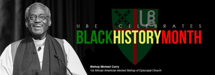 They meant to say the first African-American *Presiding* Bishop. But Michael Curry's Black History, all right - and so is the Union of Black Episcopalians.